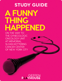 A Funny Thing Happened on the Way to the Gynecologic Oncology Unit at Memorial Sloan Kettering Cancer Center of New York City Study Guide